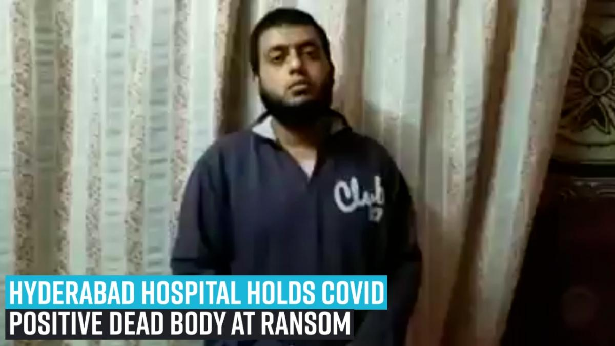 Hyderabad hospital holds Covid positive dead body at ransom
