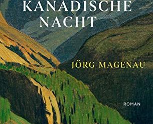 "Linking, safekeeping, duplication - Jörg Magnau's first novel ""The Canadian Knight"" tells of art, life and moments of remembrance: litaturkritik.de"